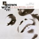 Down With It (Rudy Van Gelder Edition)/Blue Mitchell