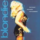 Remixed Remade Remodeled: The Blondie Remix Project/Blondie