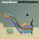 Fancy Dancer/Bobbi Humphrey