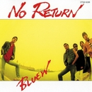 NO RETURN/Bluew