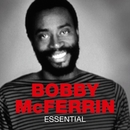 Essential/Bobby McFerrin