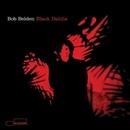 Black Dahlia/Bob Belden