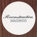 Reconstruction/Bronco