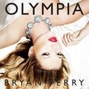Olympia/Bryan Ferry