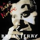 Bete Noire/Bryan Ferry