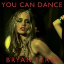 You Can Dance/Bryan Ferry
