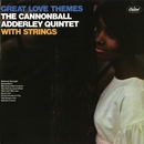 Great Love Themes/The Cannonball Adderley Quintet