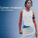 Blessed Burden/Carleen Anderson
