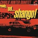 Ready...Set...Shango!/Charlie Hunter