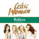 Believe (Deluxe Edition)/Celtic Woman