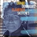 Flamenco Sketches/Chano Dominguez
