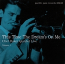 This Time The Dream's On Me: Chet Baker Quartet Live, Vol. 1/Chet Baker