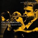 Out Of Nowhere: Chet Baker Quartet Live, Vol. 2/Chet Baker