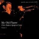 My Old Flame: Chet Baker Quartet Live, Volume 3/Chet Baker