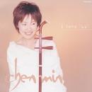 i love -我聞-/チェン・ミン