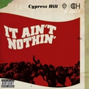 It Ain't Nothin' (feat. Young De)/Cypress Hill