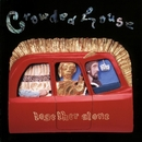 Together Alone/Crowded House