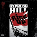 Rise Up/Cypress Hill