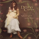 The Story Of My Life/Deana Carter