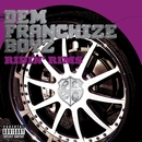 Ridin' Rims/Dem Franchize Boyz