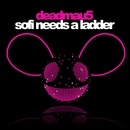 Sofi Needs A Ladder/deadmau5