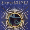 The Palo Alto Sessions 1981-1985/Dianne Reeves