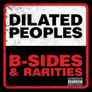 B-Sides & Rarities/Dilated Peoples