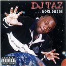 Worldwide/DJ Taz