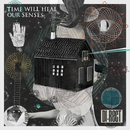 TIME WILL HEAL OUR SENSES/DI-RECT