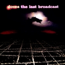 The Last Broadcast/Doves