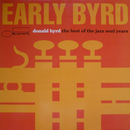 Early Byrd - The Best Of The Jazz Soul Years/Donald Byrd