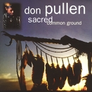 Sacred Common Ground/Don Pullen