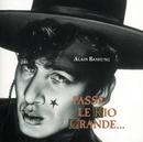 Passe Le Rio Grande/Alain Bashung