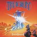 TREACHERY/EARTHSHAKER