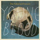Young Blood/The Naked And Famous