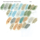 DAVE HOLLAND/SEEDS O/Dave Holland Quintet