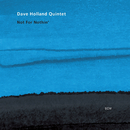 DAVE HOLLAND/NOT FOR/Dave Holland Quintet