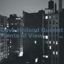 ポインツ・オブ・ヴュー/Dave Holland Quintet