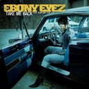 Take Me Back/Ebony Eyez