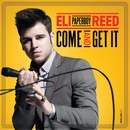 Come And Get It/Eli 'Paperboy' Reed