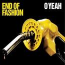 O Yeah/End Of Fashion