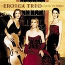 Pasion/Eroica Trio
