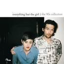 The 90s Collection/Everything But The Girl