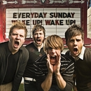 Wake Up! Wake Up!/Everyday Sunday