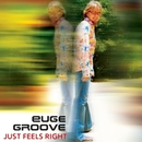 Just Feels Right/Euge Groove