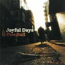 Joyful Days/Fire Ball