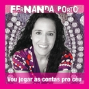 Vou Jogar As Contas Pro Céu/Fernanda Porto