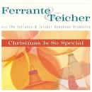 Christmas Is So Special (World)/Ferrante & Teicher