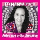 Antes Que O Dia Chegasse/Fernanda Porto