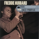 Freddie Hubbard: Jazz Profile/Freddie Hubbard